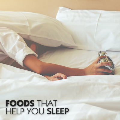 Foods That Help You Sleep