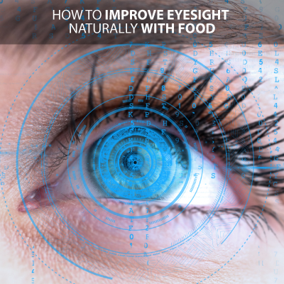 how to improve eyesight naturally with food